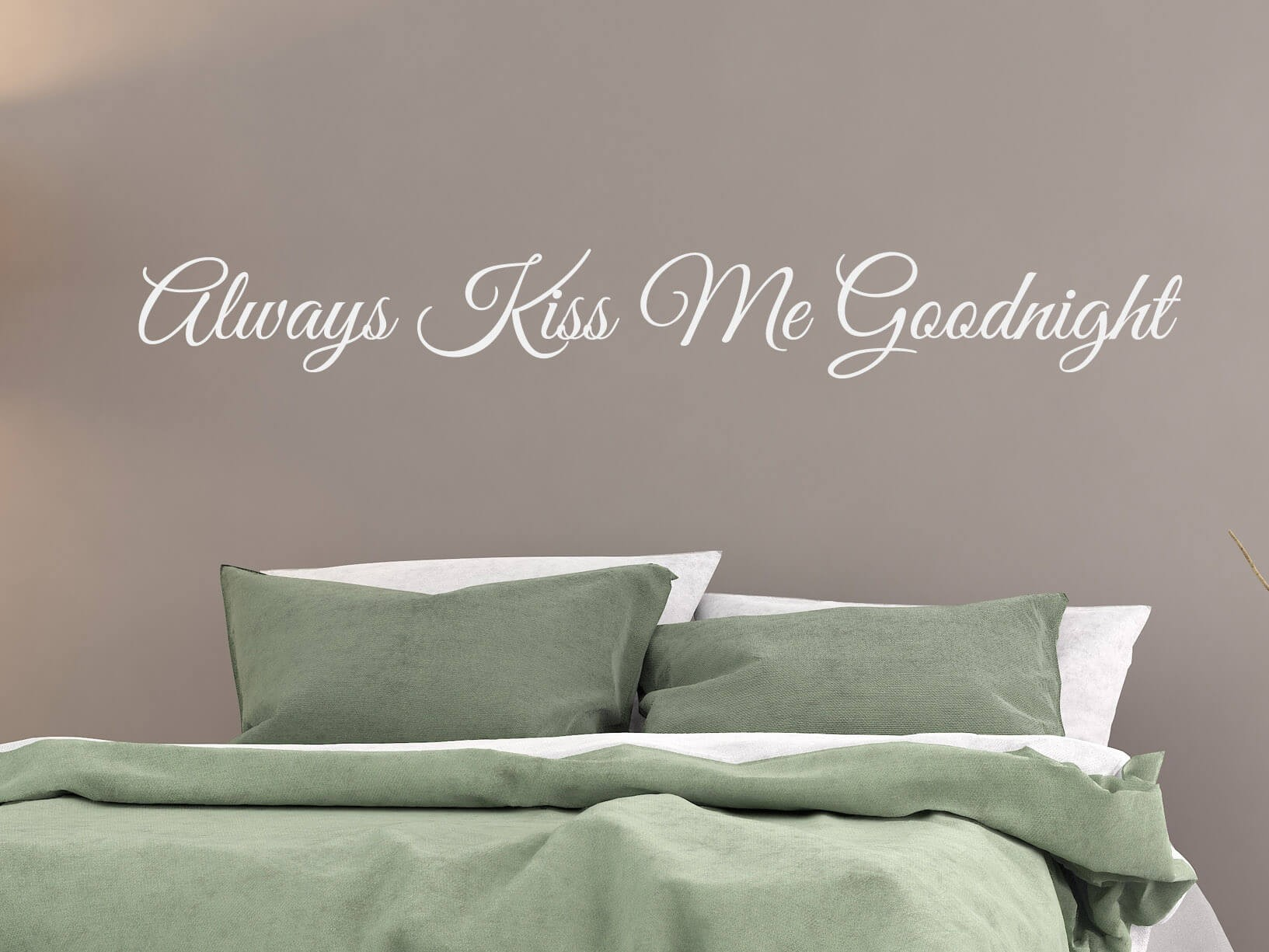 muursticker quotalways kiss me goodnightquot