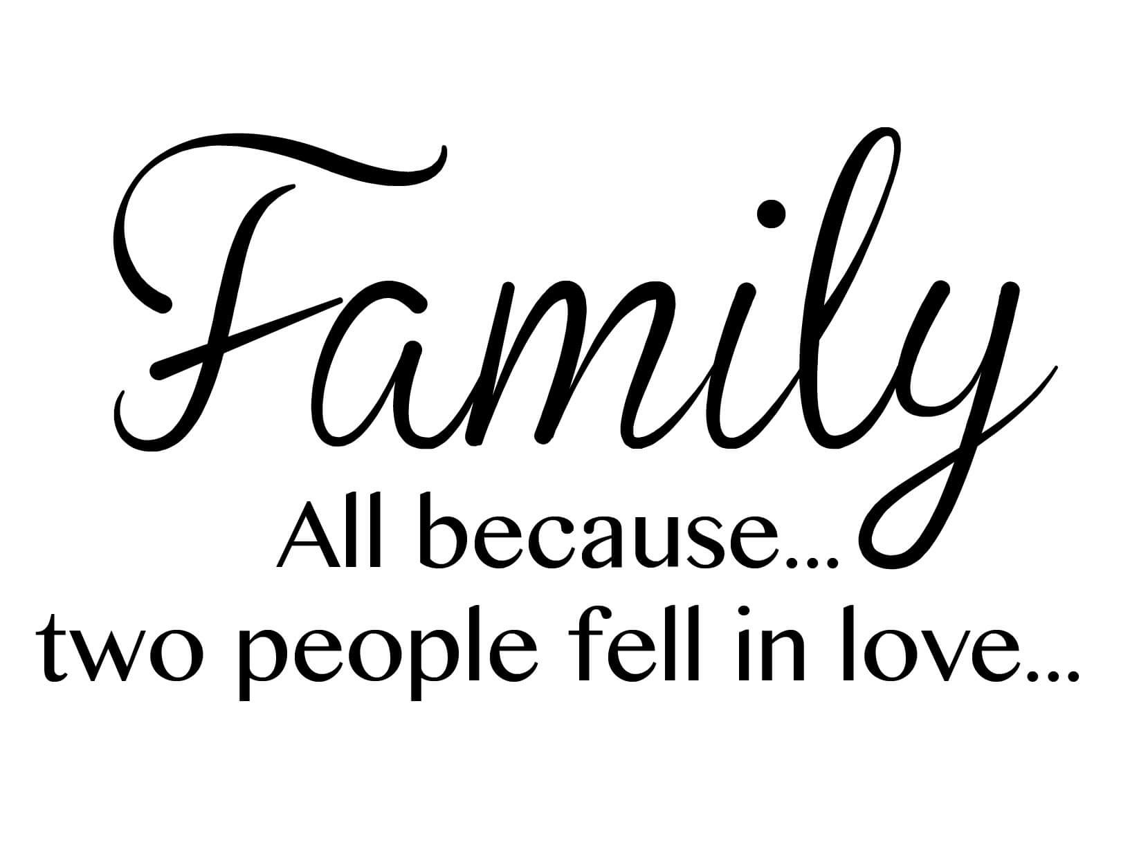 """Muursticker """"Family, all because... two people fell in ..."""