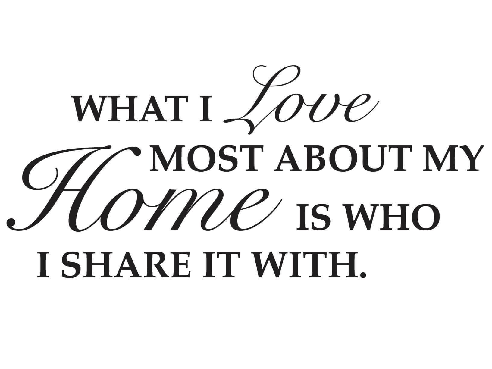 Muursticker what i love most about my home is who i share for Lovers home