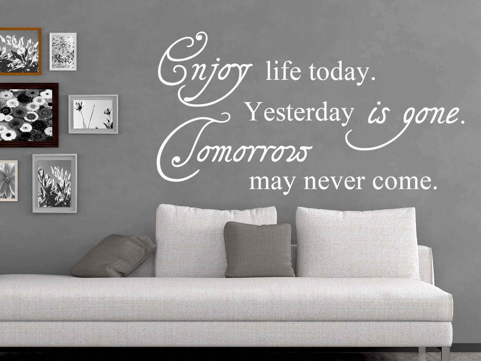 "Muursticker ""Enjoy life today, yesterday is gone, tomorrow may never come"""