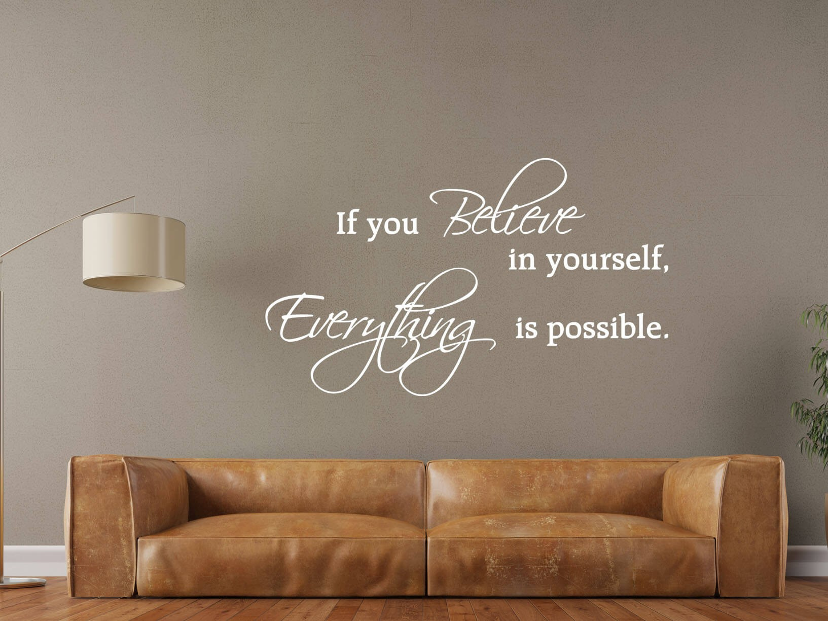 "Muursticker ""If you believe in yourself, everything is possible"""
