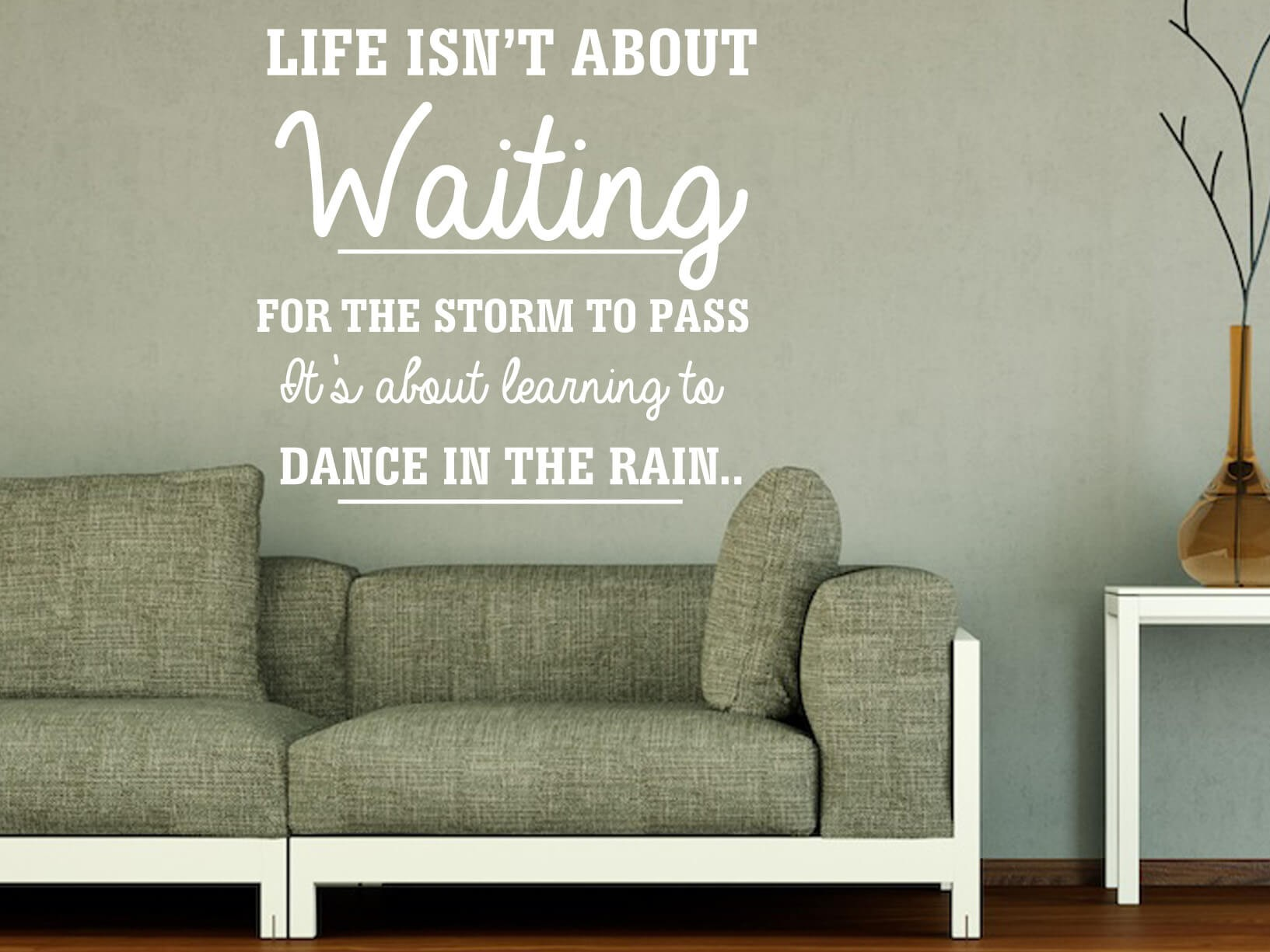 "Muursticker ""Life isn't about waiting for the storm to pass"""