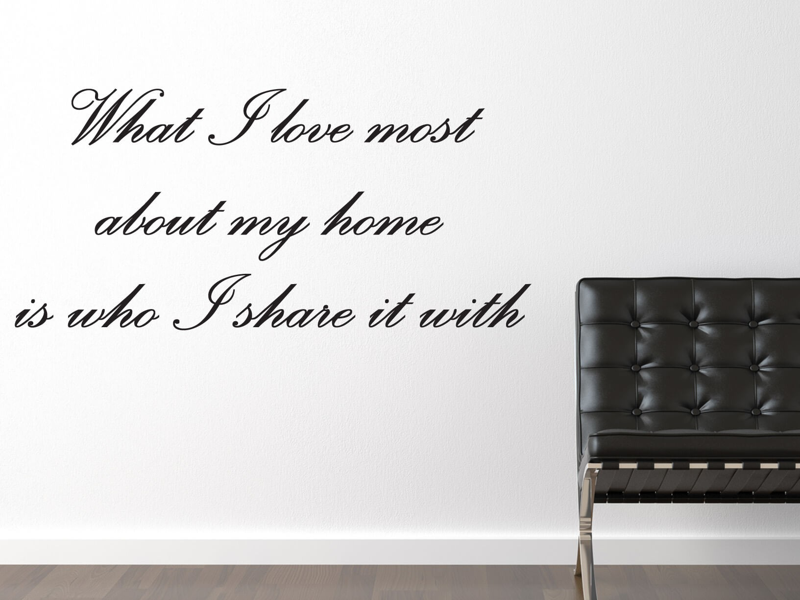 "Muursticker ""What I love most about my home is who I share it with"" in sierletters"