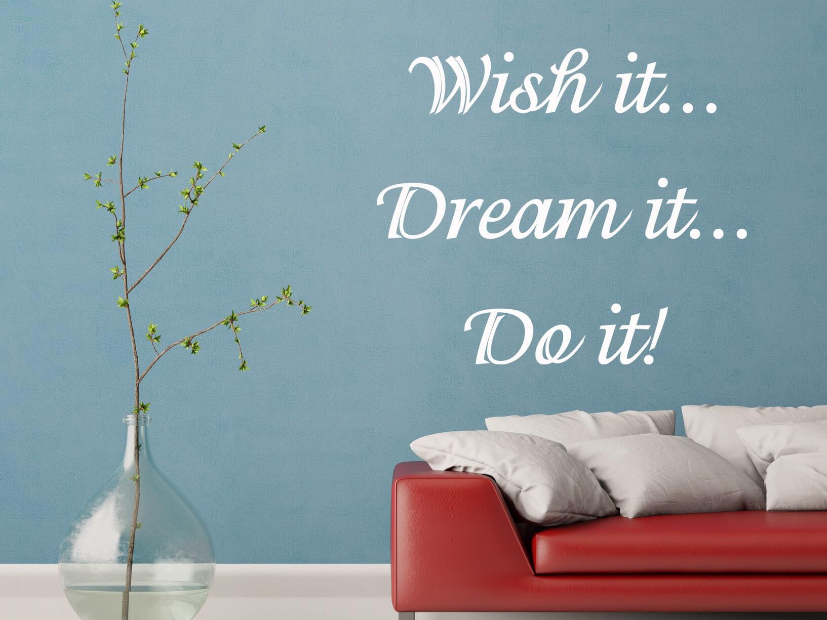 """Muursticker """"Wish it... Dream it... Do it!"""""""