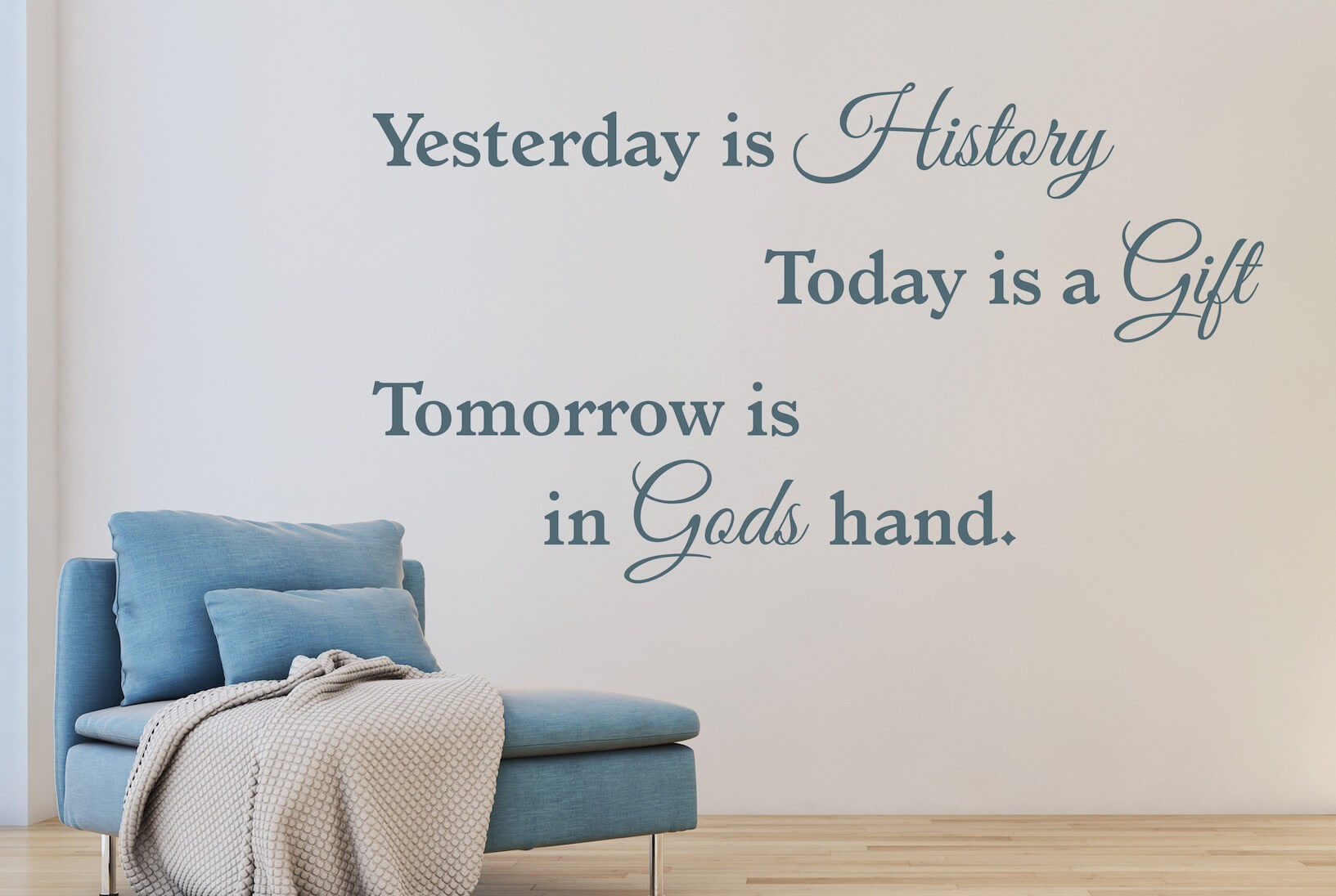 "Muursticker ""Yesterday is History, Today is a Gift, Tomorrow is in Gods hand."""