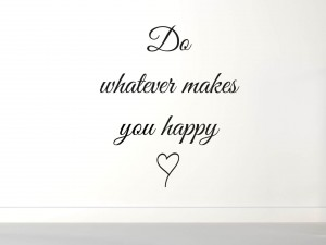 "Muursticker ""Do Whatever Makes You Happy"" met hartje"