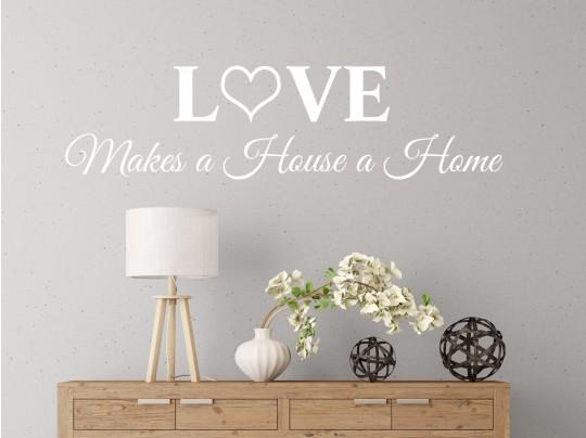 Muursticker Love Makes A House A Home